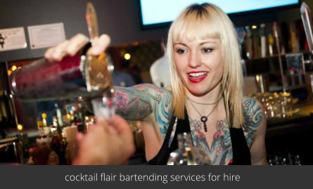 cocktail flair bartending services for hire