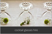 cocktail glasses hire